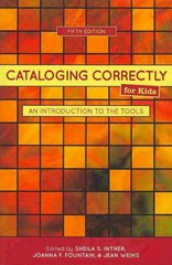 Cataloging Correctly for Kids 5th Edition 9780838935897 0838935893