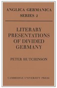 Literary Presentations of Divided Germany 0 9780521157858 0521157854