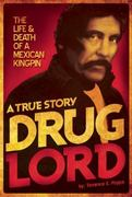 Drug Lord: A True Story 3rd Edition 9781935955009 1935955004