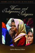 Women and Indigenous Religions 0 9780275991579 0275991571