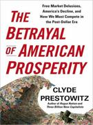 The Betrayal of American Prosperity 0 9781400147441 1400147441