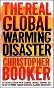 The Real Global Warming Disaster 1st edition 9781441119704 1441119701