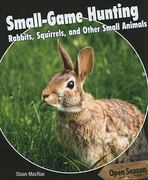 Small-Game Hunting 1st edition 9781448813759 1448813751