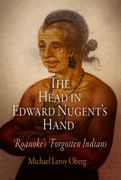The Head in Edward Nugent's Hand 1st Edition 9780812221336 0812221338
