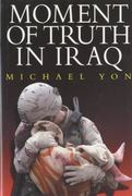 Moment of Truth in Iraq 0 9780980076325 0980076323