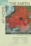At Home on the Earth - Becoming Native to Our Place - A Multicultural Anthology 1st edition 9780520216846 0520216849