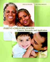 Parent-Child Relations: Context, Research, and Application 2nd edition 9780131596764 0131596764