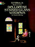 Ready-to-Use Dollhouse Stained Glass Windows for Hand Coloring 1st Edition 9780486237404 0486237400