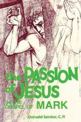 The Passion of Jesus in the Gospel of Mark 1st Edition 9780814654361 0814654363