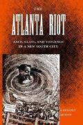 The Atlanta Riot 1st Edition 9780813030753 0813030757