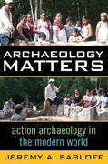 ARCHAEOLOGY MATTERS 1st Edition 9781598740899 159874089X