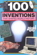100 Inventions That Shaped World History 0 9780912517025 0912517026