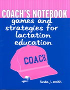 Coach's Notebook: Games And Strategies For Lactation Education 0 9780763718190 076371819X