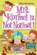 Mrs. Kormel Is Not Normal! 0 9780060822293 0060822295