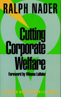 Cutting Corporate Welfare 0 9781583220337 158322033X