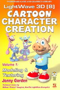 Lightwave 3D 8 Cartoon Character Creation: Volume 1 Modeling  &  Texturing 0 9781556222535 155622253X