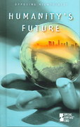 Humanity's Future 1st edition 9780737729399 0737729392