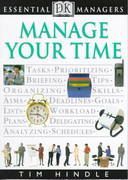 DK Essential Managers: Manage Your Time 1st edition 9780789424464 0789424460