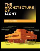 The Architecture of Light 1st Edition 9780980061703 0980061709