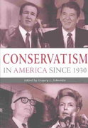Conservatism in America since 1930 1st Edition 9780814797990 0814797997
