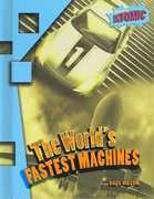 The World's Fastest Machines 0 9781410924940 1410924947