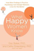 What Happy Women Know 1st edition 9780312380595 0312380593