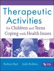 Therapeutic Activities for Children and Teens Coping with Health Issues 1st edition 9780470555002 0470555009