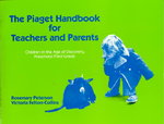 Piaget Handbook for Teachers and Parents 1st Edition 9780807728413 0807728411
