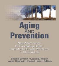 Aging and Prevention 1st edition 9780866561884 0866561889