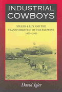 Industrial Cowboys 1st Edition 9780520245341 0520245342