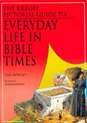 The Kregel Pictorial Guide to Everyday Life in Bible Times 0 9780825424656 0825424658