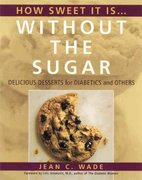 How Sweet It Is Without the Sugar 1st edition 9780890878866 0890878862