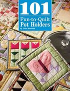 101 Fun-to-Quilt Pot Holders 0 9781590122006 1590122003