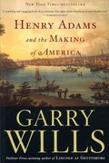 Henry Adams and the Making of America 0 9780618872664 0618872663
