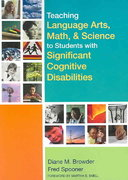 Teaching Language Arts, Math, and Science to Students with Significant Cognitive Disabilities 1st edition 9781598573107 1598573101