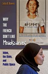 Why the French Don't Like Headscarves 0 9780691125060 0691125066