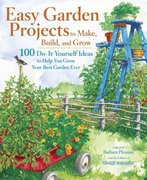 Easy Garden Projects to Make, Build, and Grow 0 9780899094007 0899094007