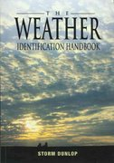 The Weather Identification Handbook 1st Edition 9781585748570 1585748579