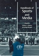 Handbook of Sports and Media 1st Edition 9780203873670 020387367X