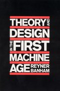 Theory and Design in the First Machine Age 2nd edition 9780262520584 0262520583