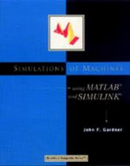 Simulations of Machines Using MATLAB and SIMULINK 1st edition 9780534952792 0534952798
