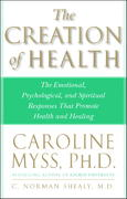 The Creation of Health 1st Edition 9780609803233 0609803239