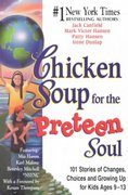 Chicken Soup for the Preteen Soul 1st edition 9781558748002 1558748008
