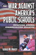 The War Against America's Public Schools 1st edition 9780321080738 0321080734