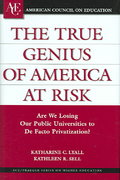 The True Genius of America at Risk 0 9780275989491 0275989496