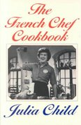 The French Chef Cookbook 1st Edition 9780375710063 037571006X
