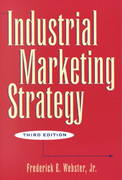 Industrial Marketing Strategy 3rd edition 9780471119890 047111989X