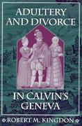 Adultery and Divorce in Calvin's Geneva 0 9780674005211 067400521X