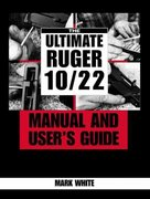 The Ultimate Ruger 10/22 Manual and User's Guide 0 9781581600742 1581600747