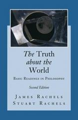 The Truth about the World: Basic Readings in Philosophy 2nd edition 9780073386614 0073386618